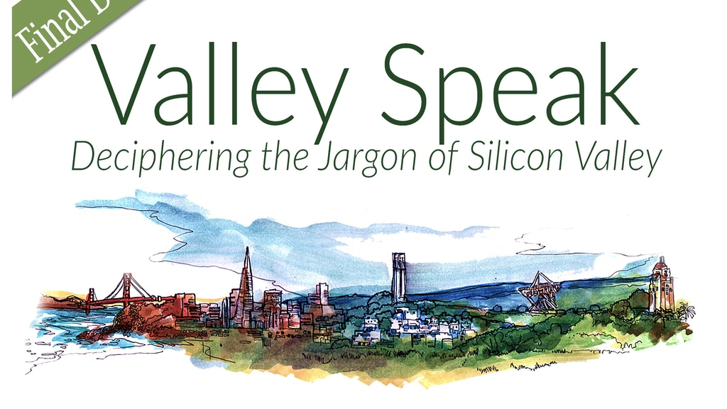 Valley Speak: Deciphering the Jargon of Silicon Valley project video thumbnail