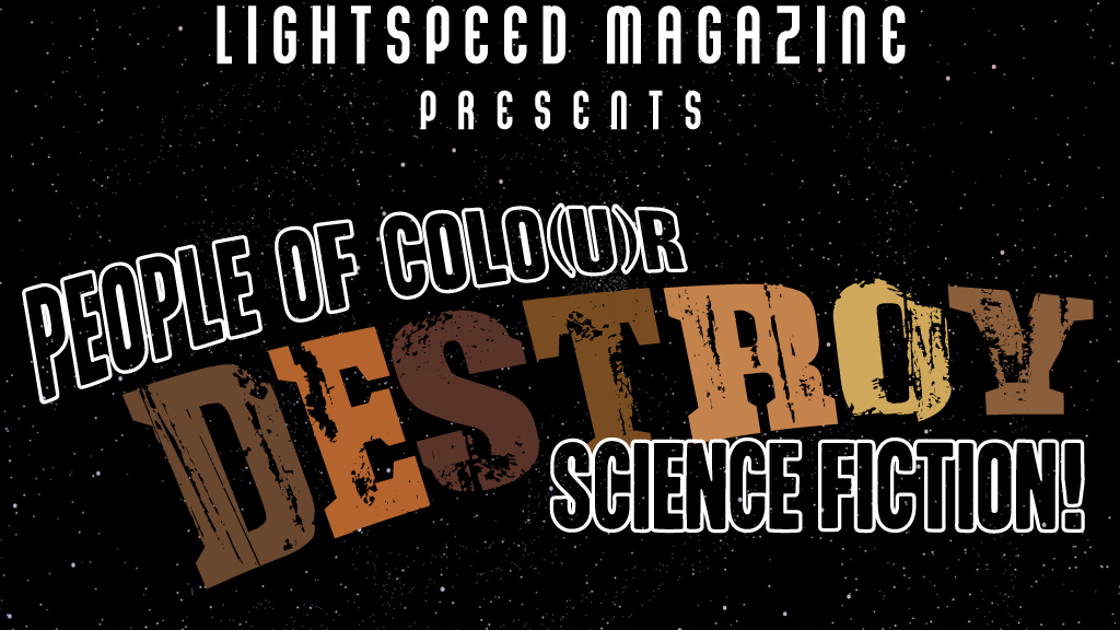 People Of Colour Destroy Science Fiction By Lightspeed Magazine