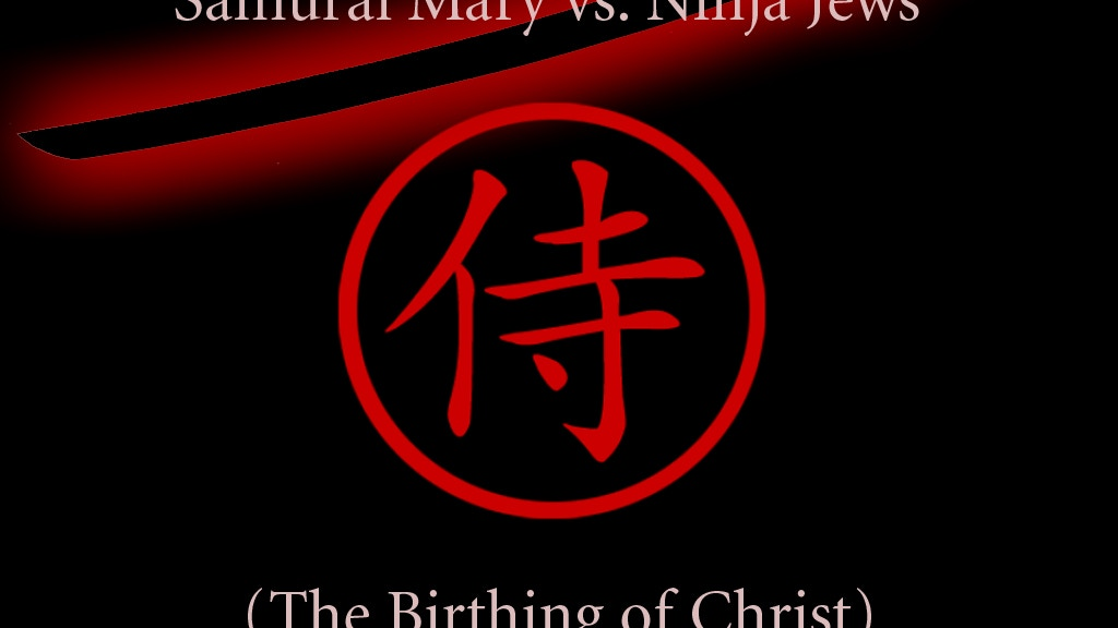 Project image for Samurai Mary vs. Ninja Jews (The Birthing of Christ)