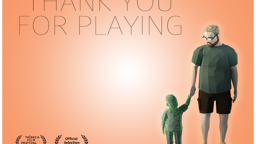 "Bring ""Thank You For Playing"" To Theaters/Screens Worldwide! project video thumbnail"