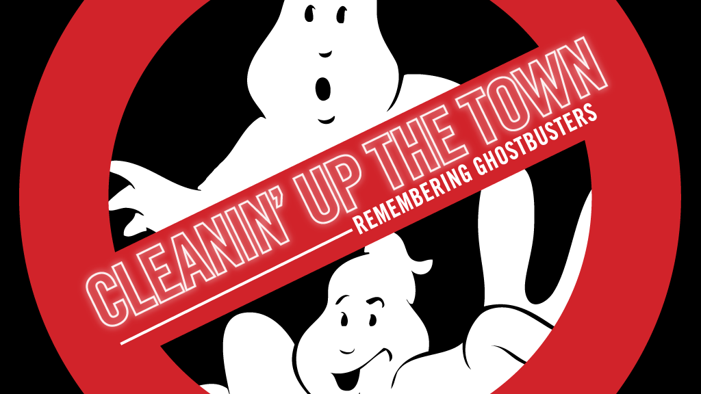 CLEANIN' UP THE TOWN: Remembering Ghostbusters project video thumbnail
