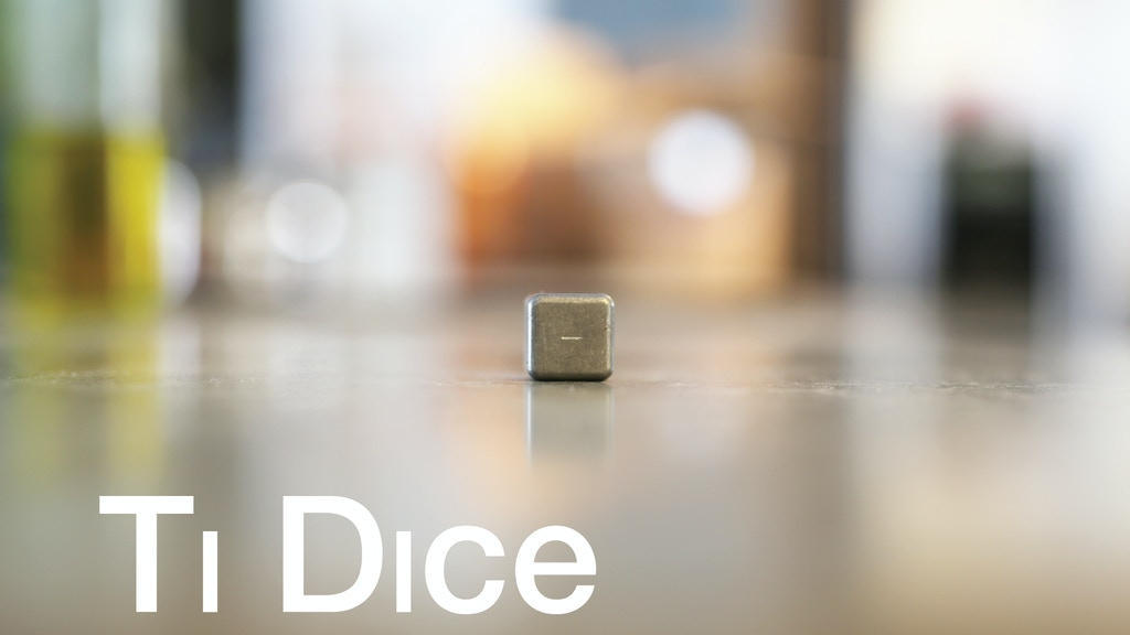 Ti Dice - The Strongest Dice on Earth   Perfectly Balanced project video thumbnail