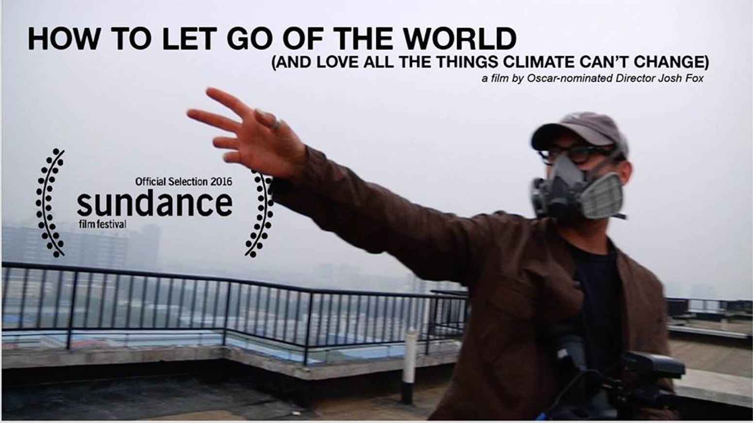 Oscar-nominated director, Josh Fox, brings his new documentary on climate change to 100 cities world wide on the LET GO AND LOVE Tour.