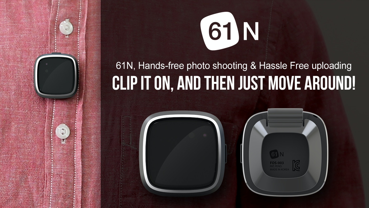 A wearable camera giving you complete freedom when shooting & uploading your photos.Simply use the 61N App to see and save your photos.