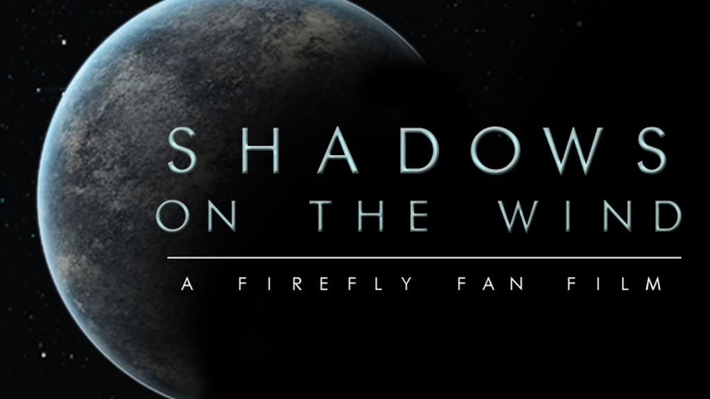 Shadows on the Wind: A Firefly Fan Film project video thumbnail