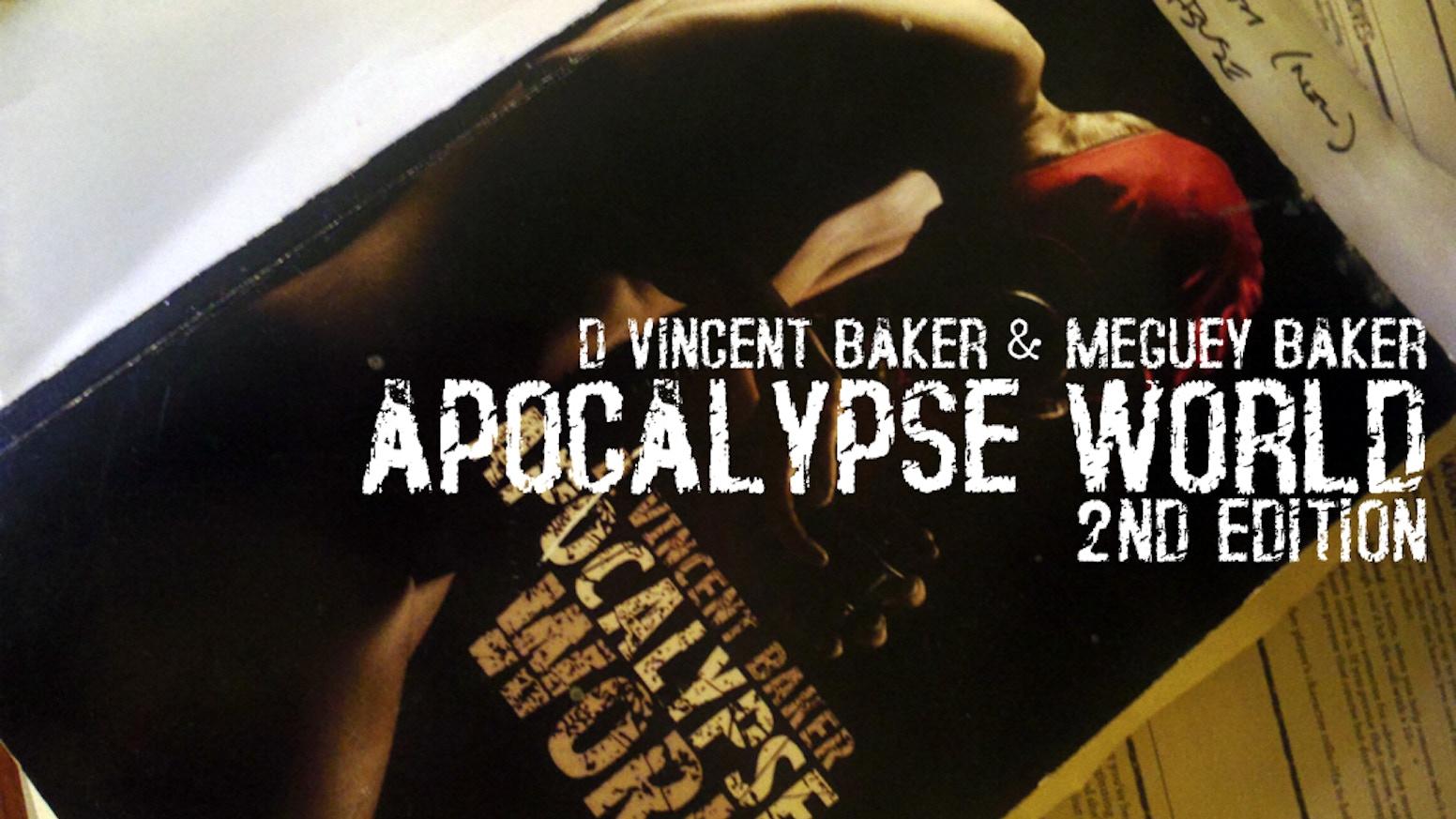 Apocalypse World 2nd Edition by Vincent Baker — Kickstarter