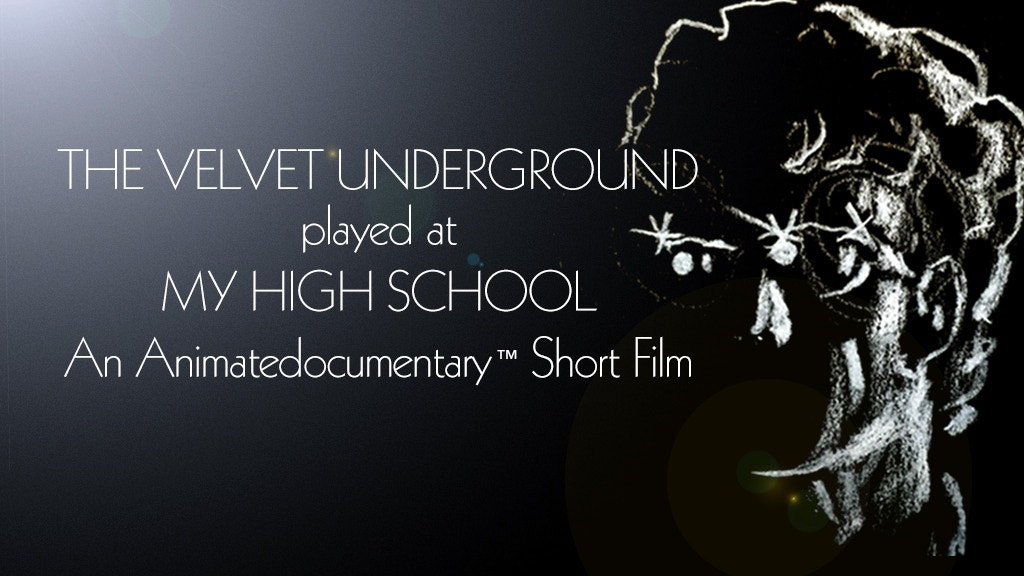 The Velvet Underground Played at My High School project video thumbnail