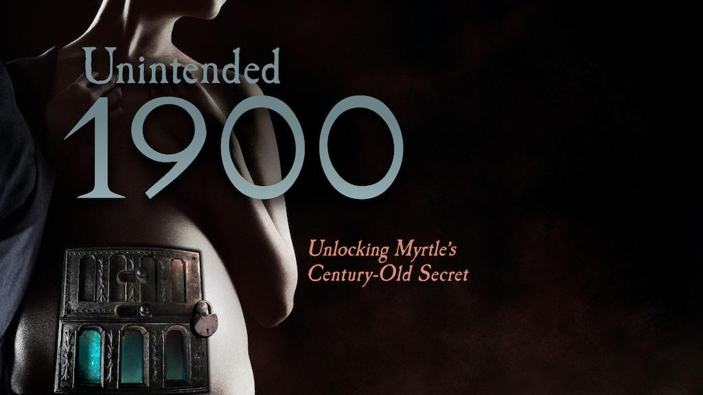 Unintended 1900: Unlocking Myrtle's Century-Old Secret project video thumbnail