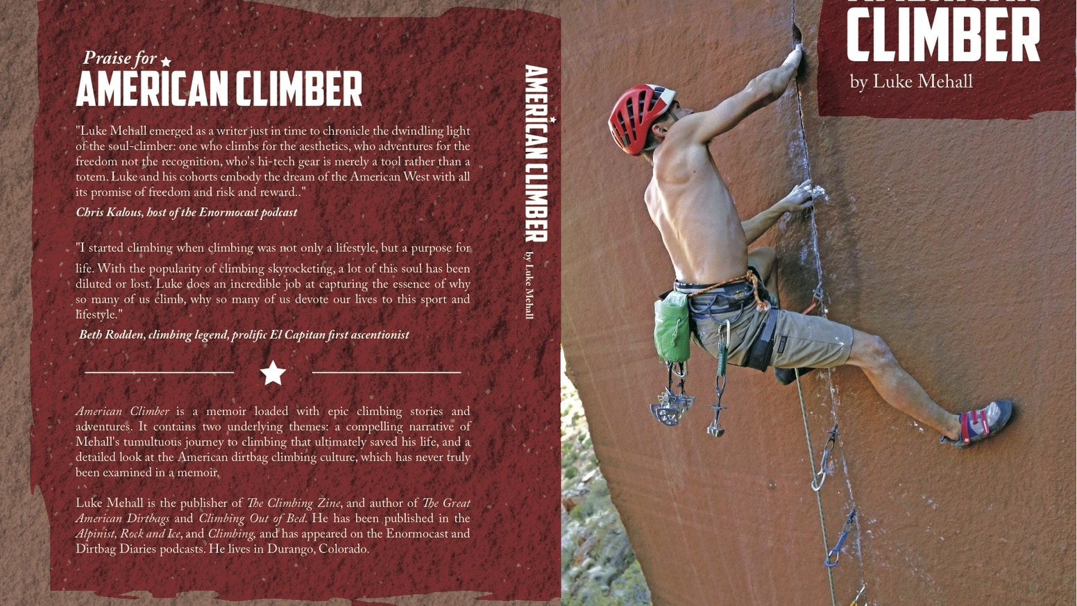 A book about a life saved by climbing. The closest look into the dirtbag climbing world that the literary world has ever seen.