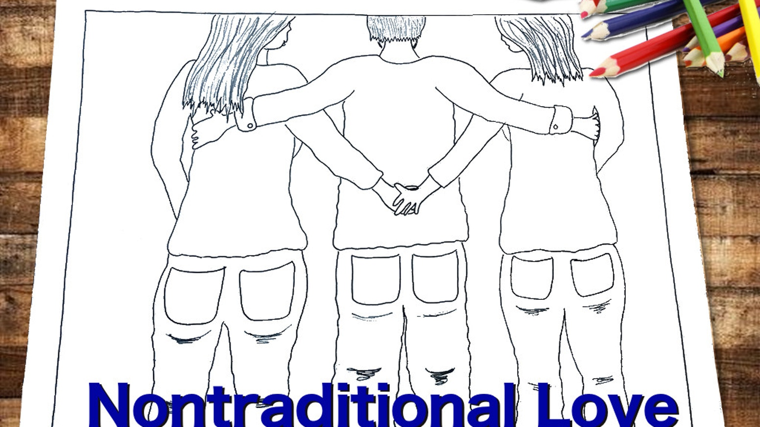 Nontraditional Love - 1st LGBTQ & Poly themed coloring book by Peas ...