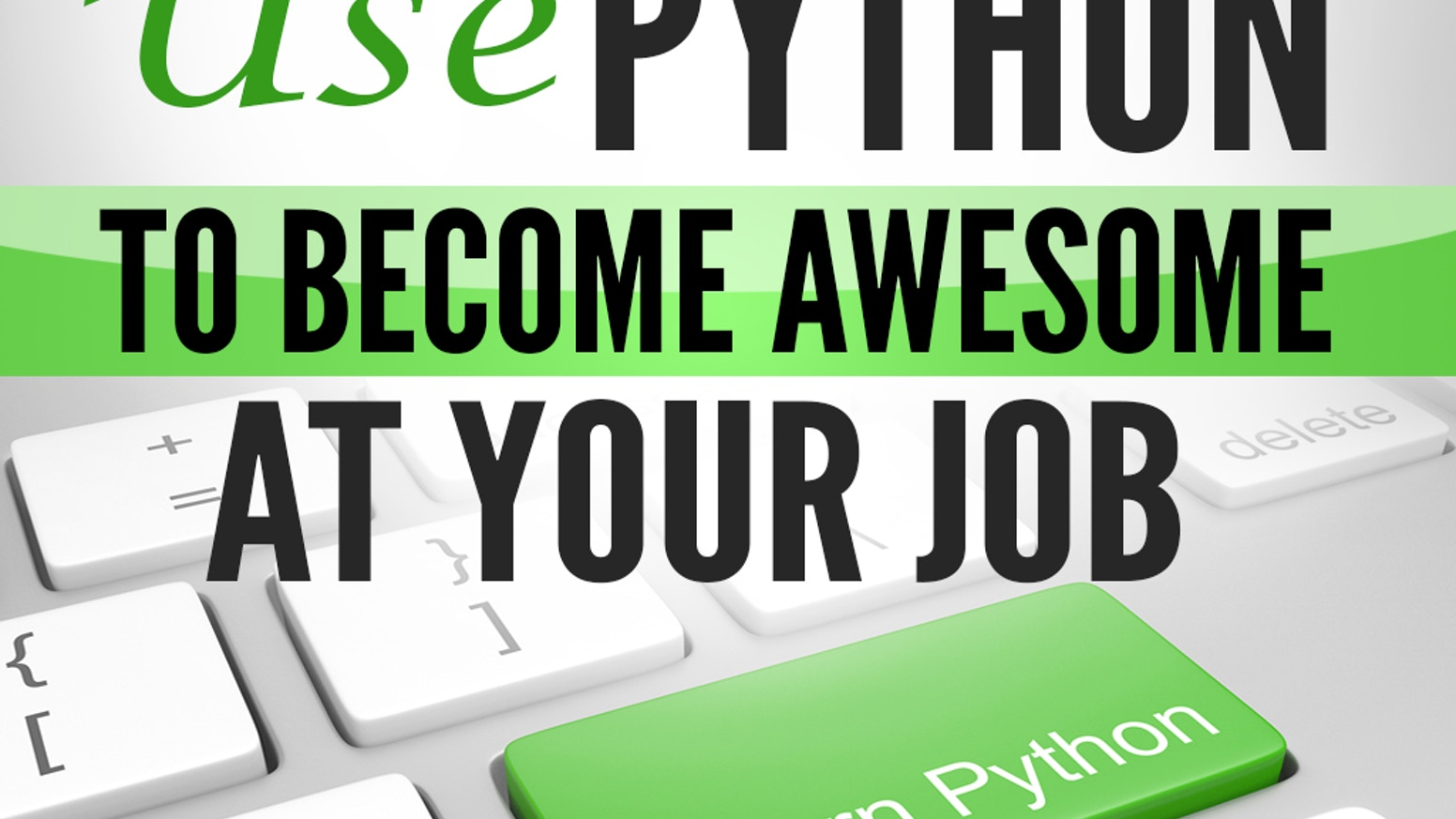 Use Python to Become AWESOME at your job by Shantnu Tiwari