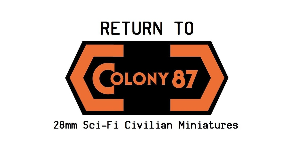 Return to Colony 87 - 28mm Sci-Fi Civilians project video thumbnail