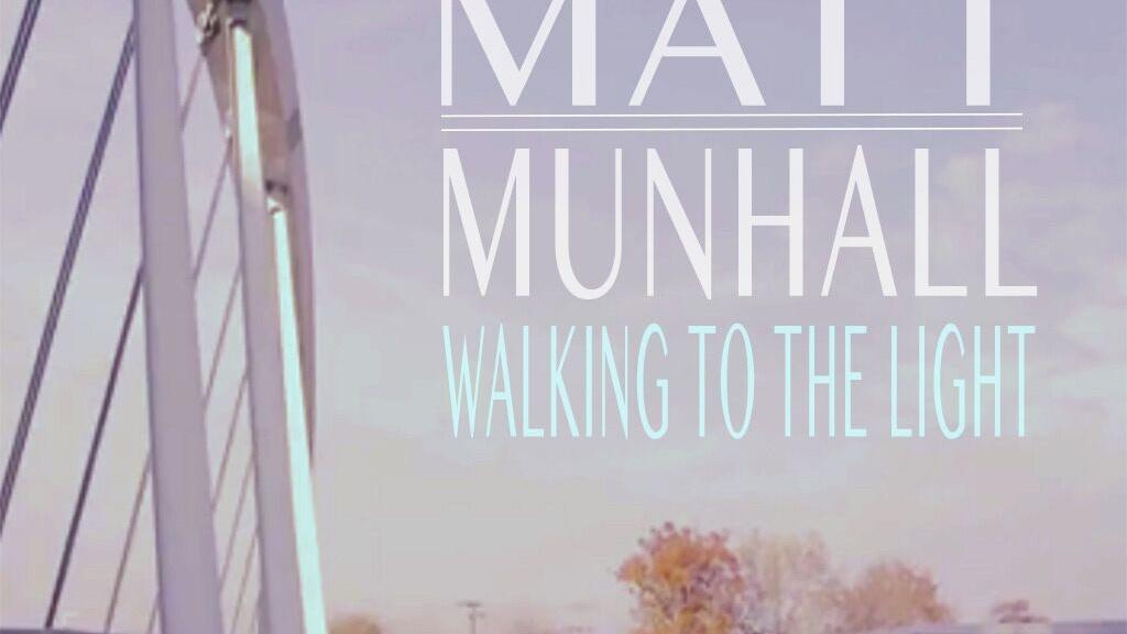 Walking To the Light, a new original album by Matt Munhall project video thumbnail