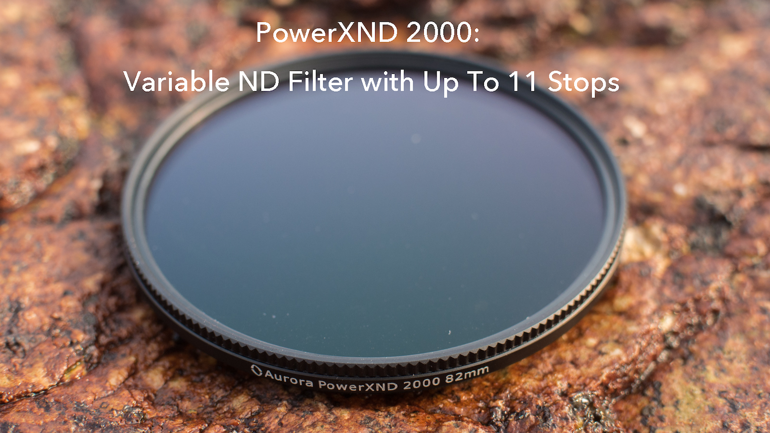 PowerXND 2000 is the most powerful variable neutral density filter with up to 11 stops (ND 2000) of light stopping power.