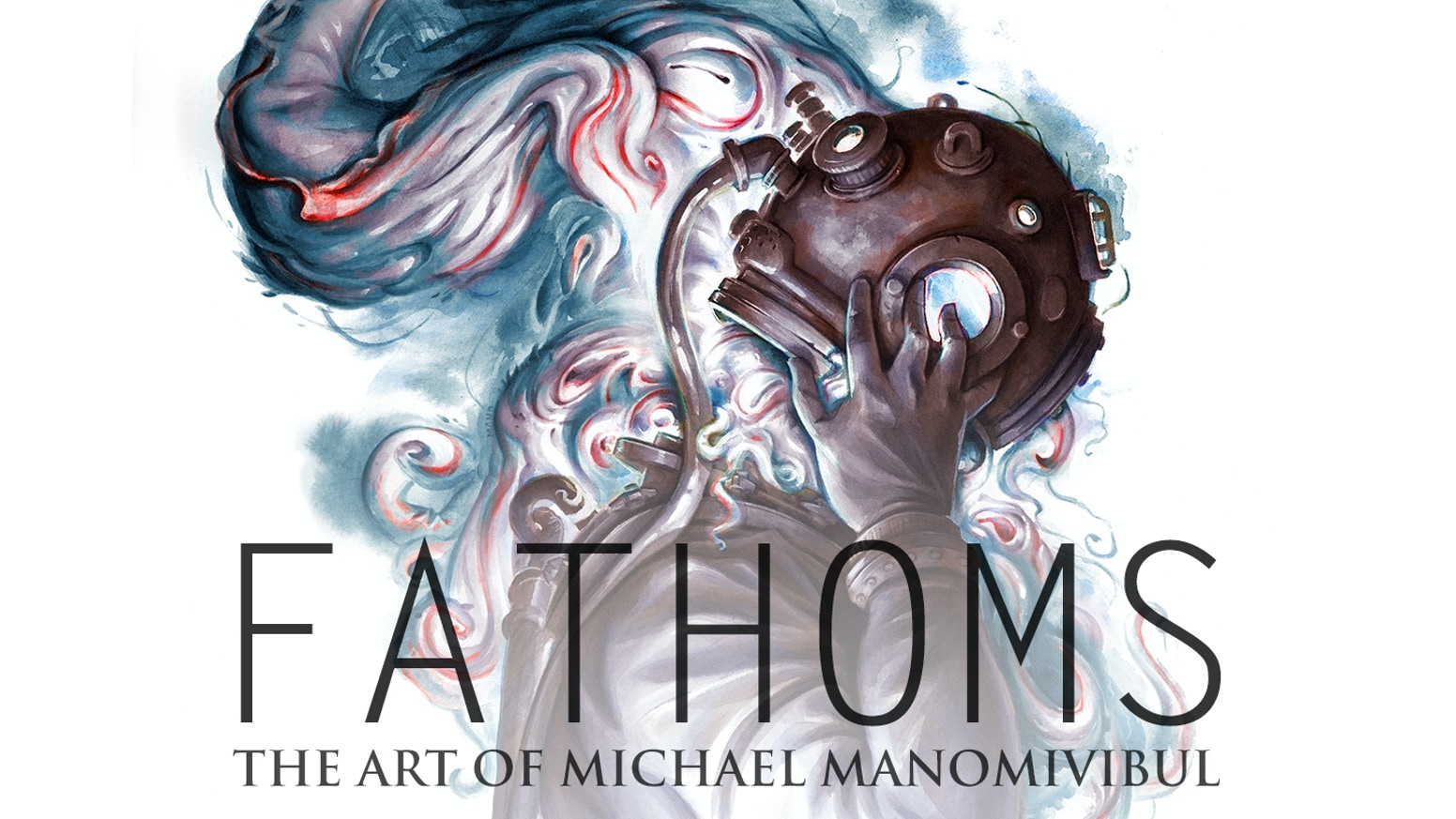 Fathoms: the art of Michael Manomivibul