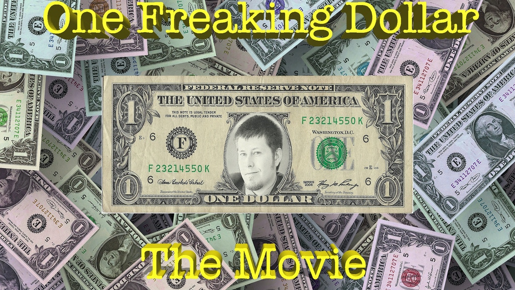 One Freaking Dollar: The Movie project video thumbnail