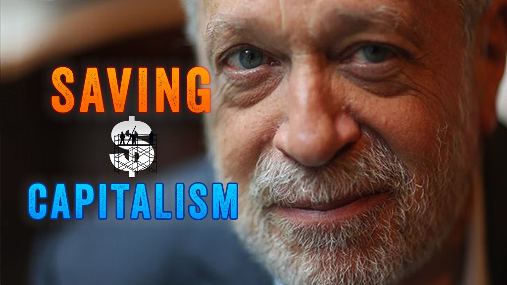Saving Capitalism - Starring Robert Reich project video thumbnail