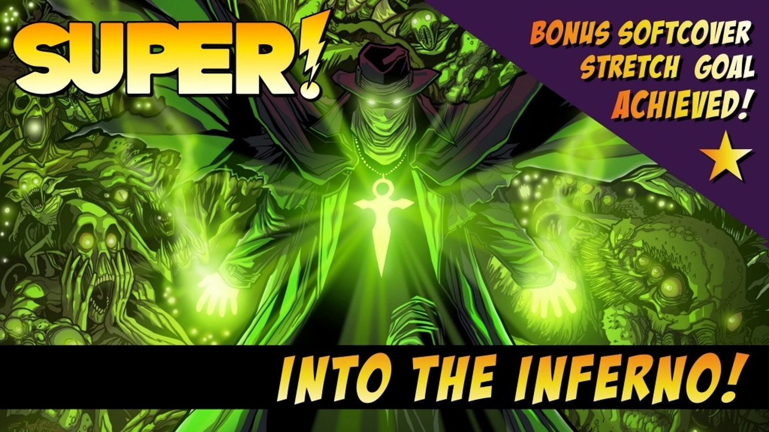 ... Into the Inferno! Unlikely Heroes Studios has completed Issue 6 of their critically-acclaimed superhero comic Super!