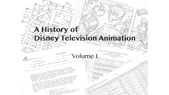 A History of Disney Television Animation: volume I by Tim