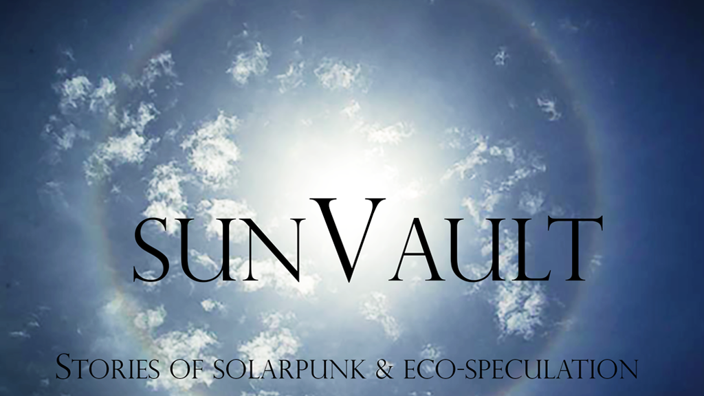 Sunvault: Stories of Solarpunk & Eco-Speculation project video thumbnail