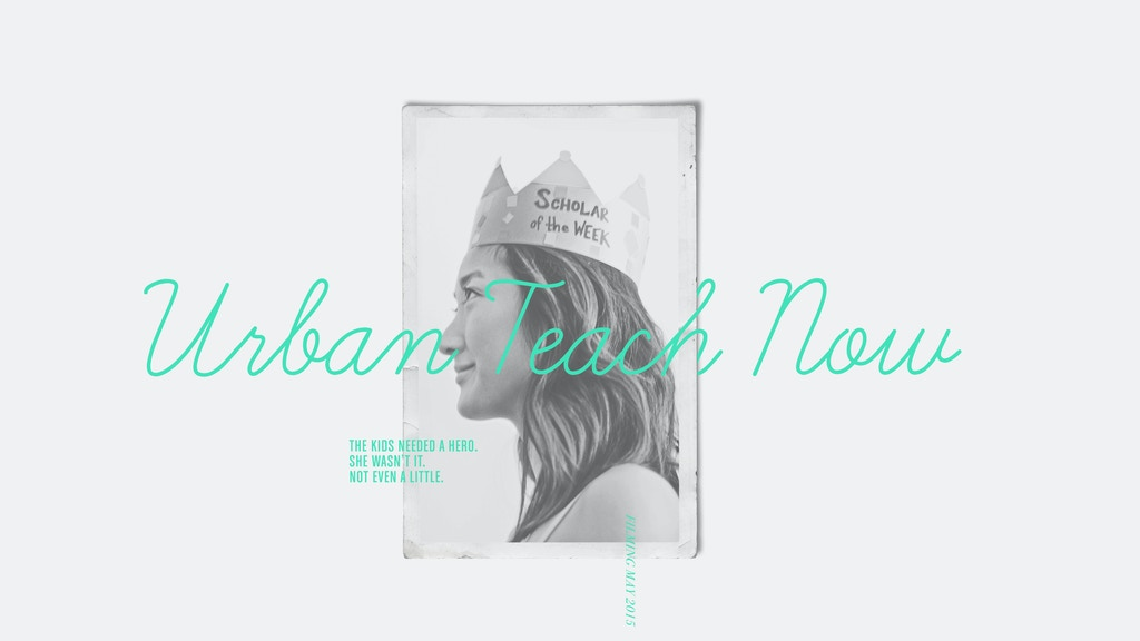 Urban Teach Now - The TV Pilot project video thumbnail