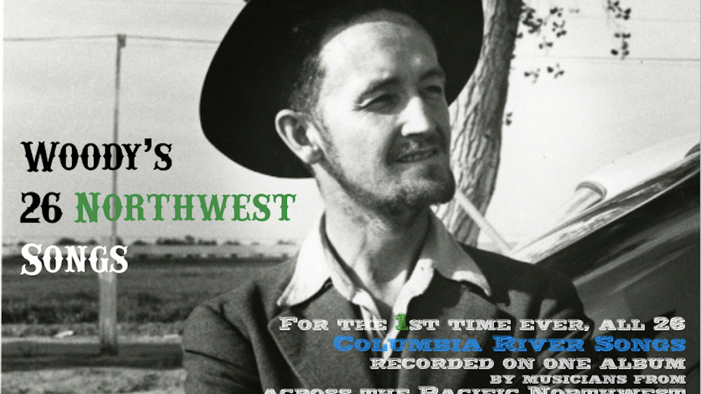 Roll Columbia - Woody Guthrie's 26 Northwest Folk Songs project video thumbnail