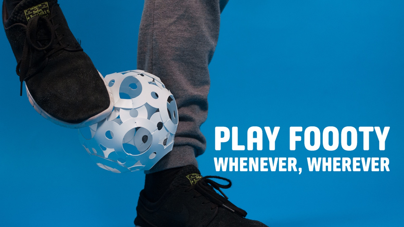 This ball fits every pocket and enables you to play anywhere you want. Fun to make and great to kick, whatever your age. Let's PLAY!