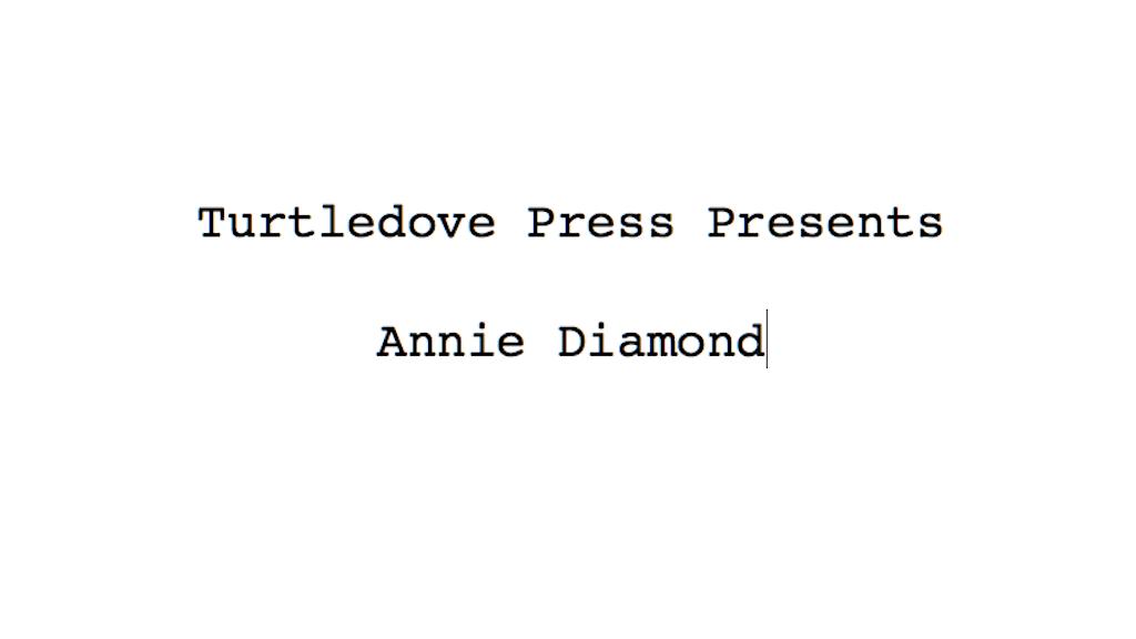 Turtledove Press Presents Annie Diamond project video thumbnail