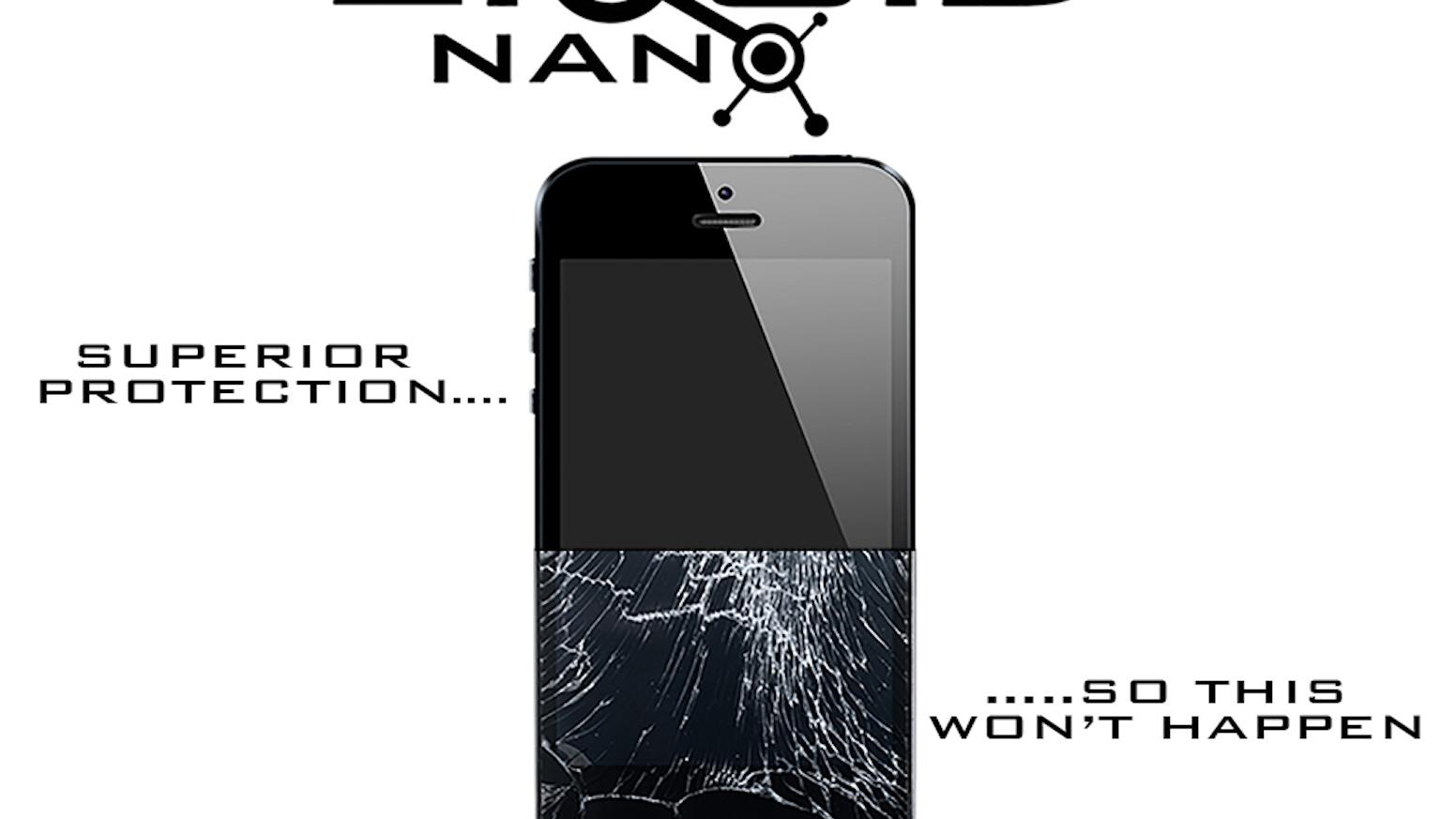 brand new c50aa 9648c LiquidNano - Liquid Screen Protector by LiquidNano — Kickstarter