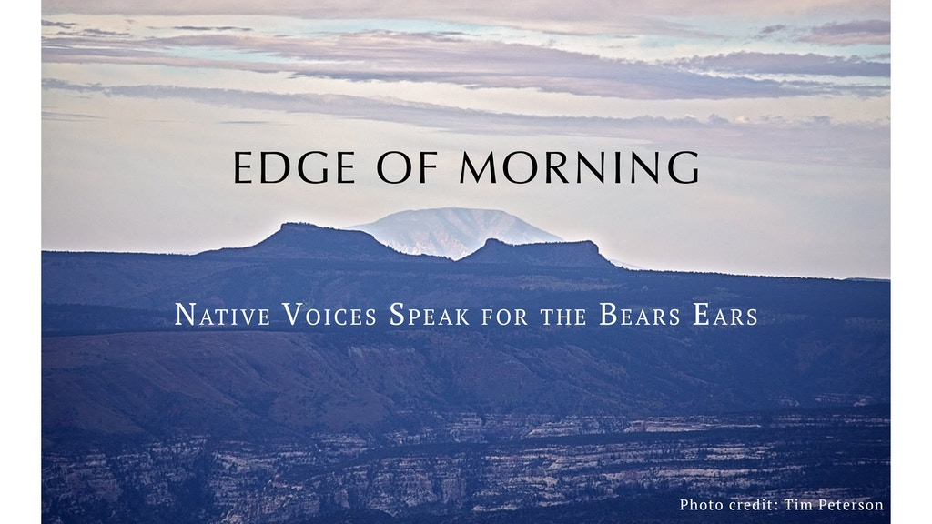 EDGE OF MORNING: Native Voices Speak for the Bears Ears project video thumbnail