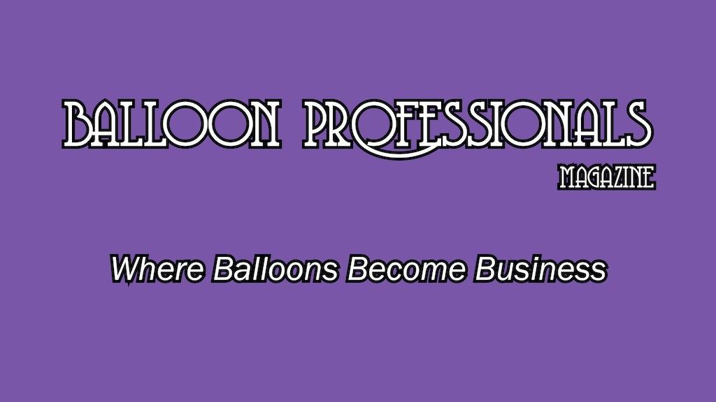 Balloon Professionals Magazine project video thumbnail