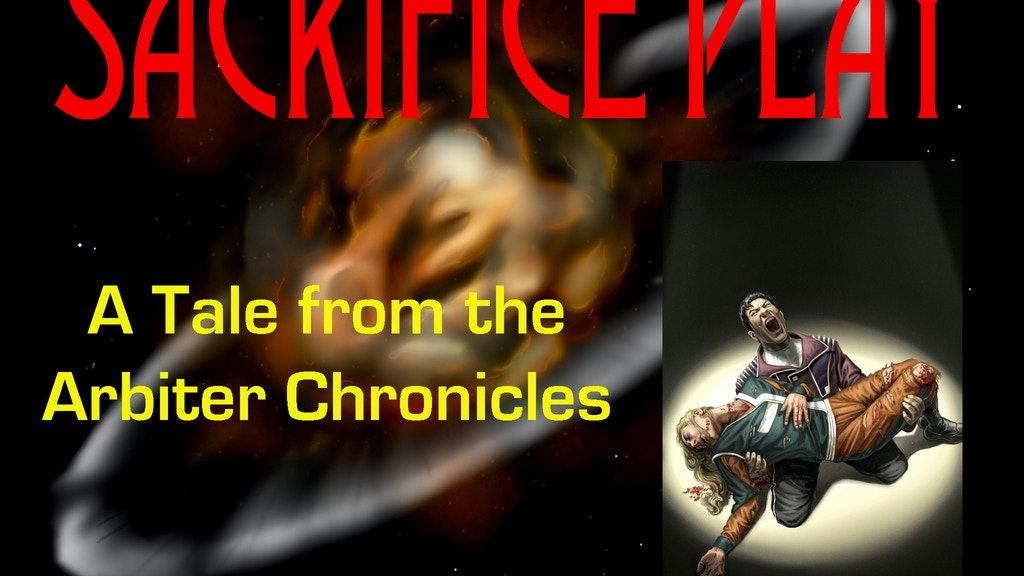 Sacrifice Play - A Tale from the Arbiter Chronicles project video thumbnail