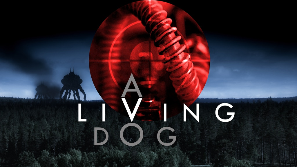 A Living Dog - A Science Fiction Feature Film project video thumbnail