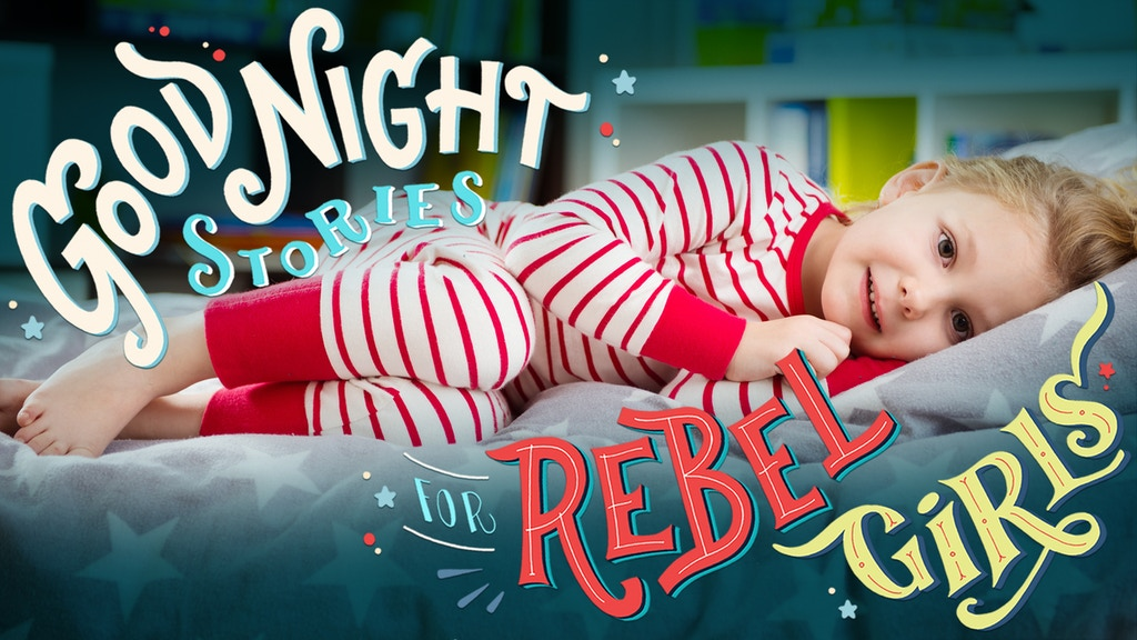 Good Night Stories for Rebel Girls - 100 tales to dream BIG project video thumbnail
