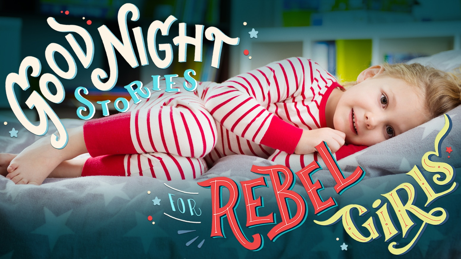 Good Night Stories for Rebel Girls - 100 tales to dream BIG