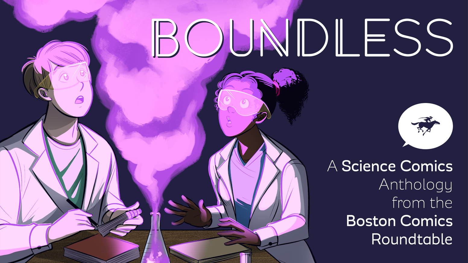 Boundless is our love letter to science: a comics anthology that celebrates and explores stories about science.