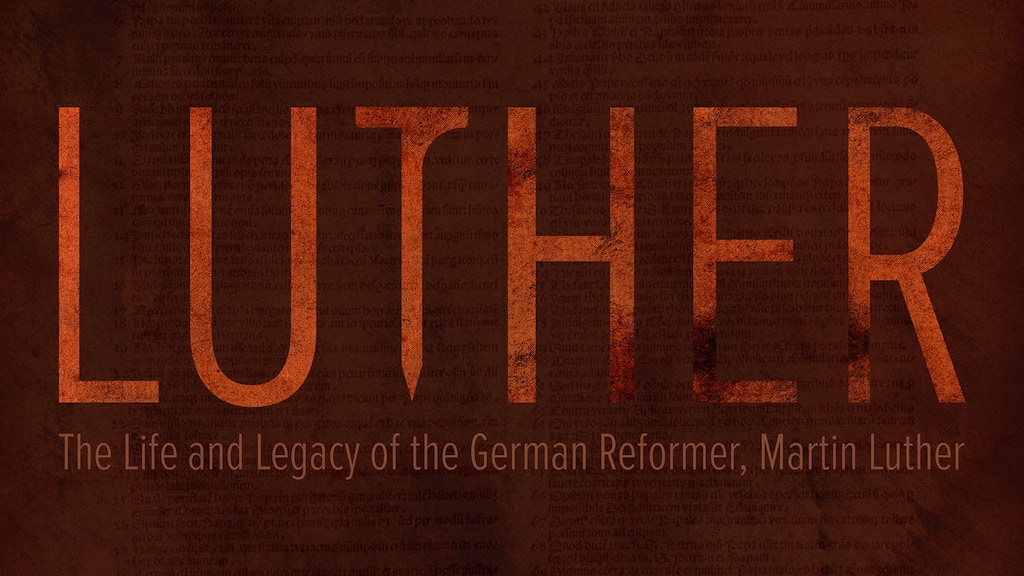 LUTHER: The Life and Legacy of the German Reformer project video thumbnail