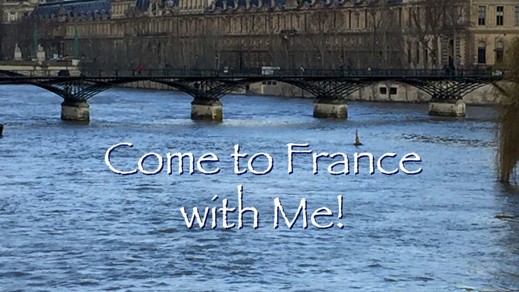 Come To France With Me! project video thumbnail