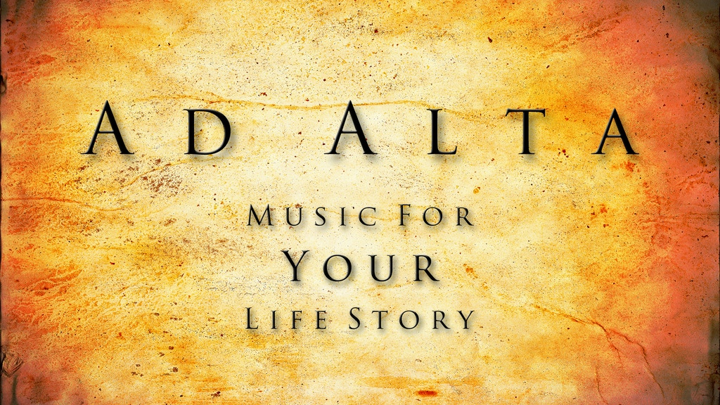 AD ALTA: Music for YOUR Life Story project video thumbnail