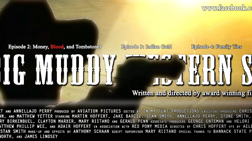 The Big Muddy, finishing a western series project video thumbnail