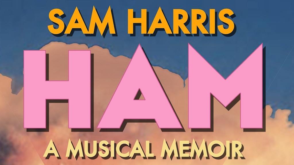 """Sam Harris in """"HAM: A Musical Memoir"""" project video thumbnail"""
