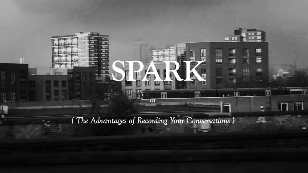 Spark or (The Advantages of Recording your Conversations) project video thumbnail