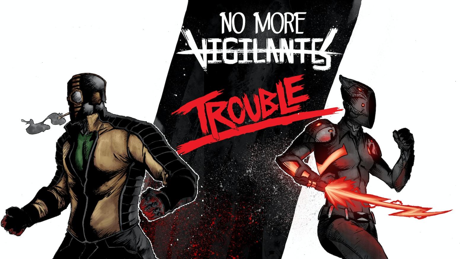No More Vigilantes 2 Trouble 1 By King Comics Nmv Update