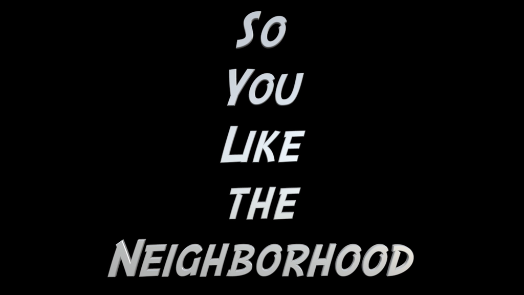 So You Like the Neighborhood project video thumbnail