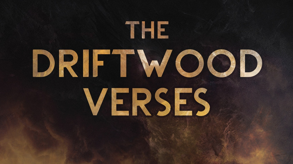 The Driftwood Verses project video thumbnail
