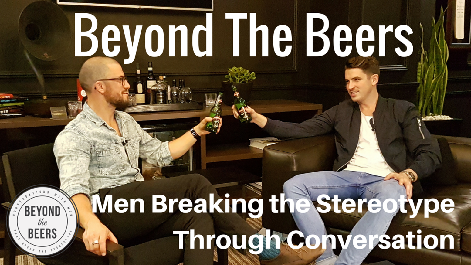 Showcasing men having more meaningful conversations that challenge the stereotype of masculinity & encouraging more men to do the same