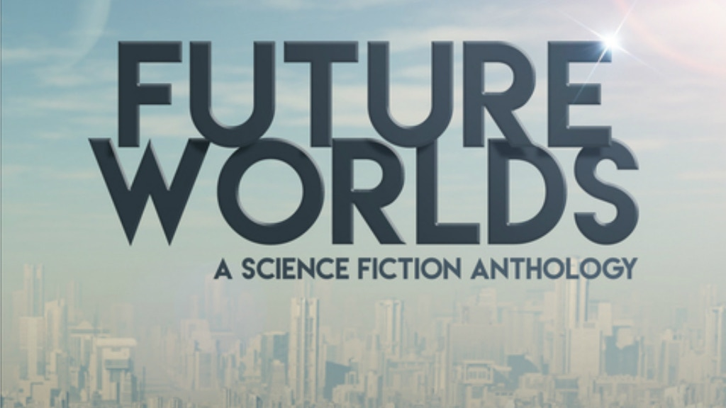 Future Worlds: A Science Fiction Anthology project video thumbnail