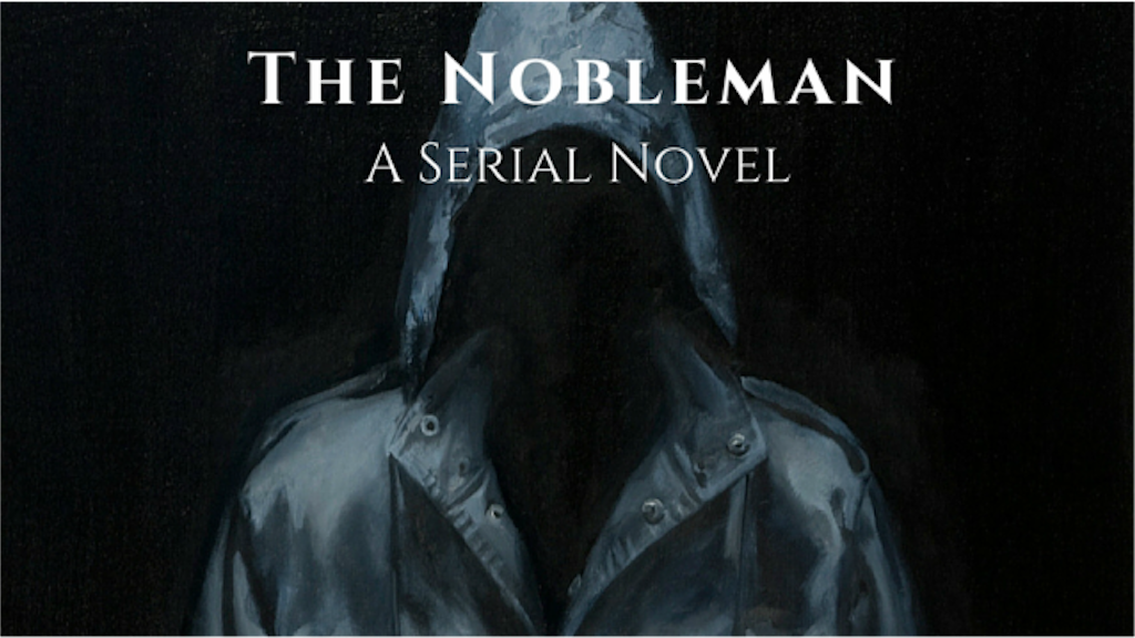 The Nobleman Serial Novel Project project video thumbnail
