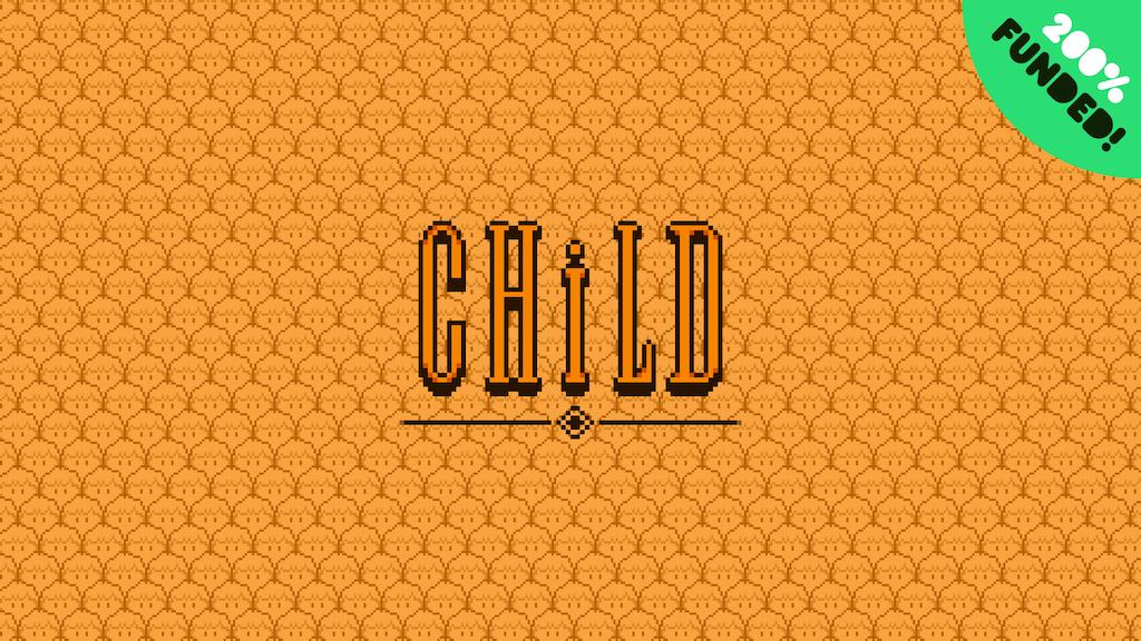 CHiLD - A psychological 2D RPG by Team nɔɪz — Kickstarter