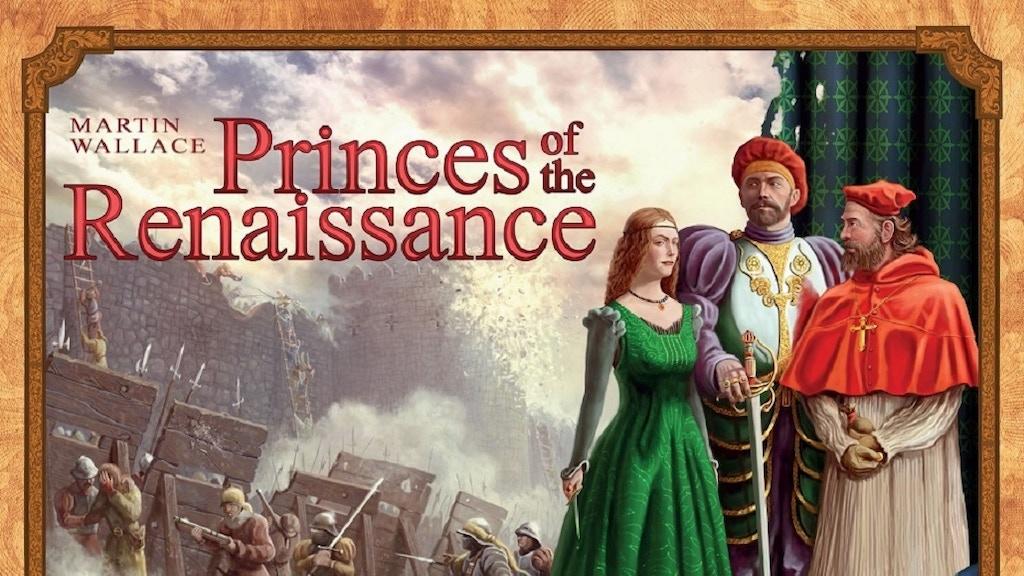 Princes of the Renaissance - Reprint! project video thumbnail